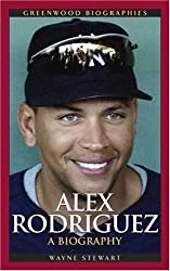 Alex Rodriguez: A Biography