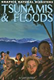 Tsunamis & Floods (Graphic Natural Disasters)
