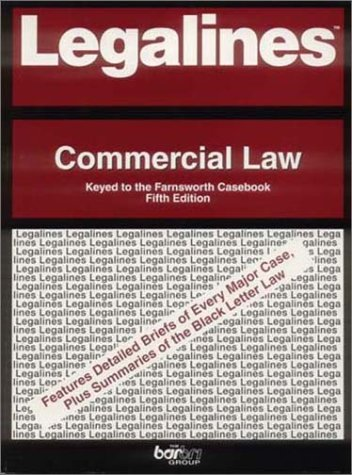 Legalines: Commercial Law: Adaptable to Fifth Edition of Farnsworth Casebook