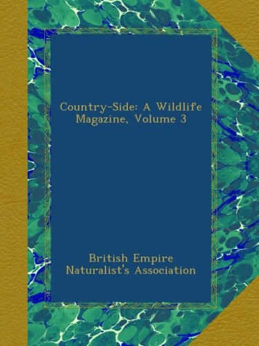Download Country-Side: A Wildlife Magazine, Volume 3 ebook