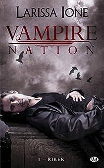 Vampire Nation, tome 1 : Riker par Ione