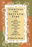 Lighting the Seventh Fire, F. David Peat and Kensington Publishing Corporation Staff, 1559722495