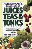 Heinerman's Encyclopedia of Juices, Teas and Tonics