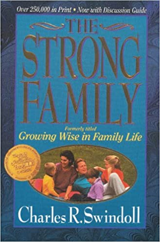 The Strong Family: Growing Wise in Family Life