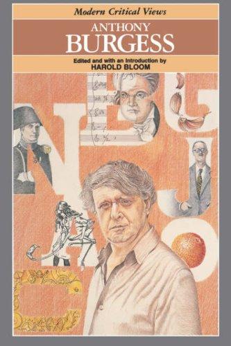 Anthony Burgess (Bloom's Modern Critical Views)