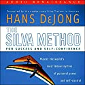 The Silva Method for Success and Self-Confidence Audiobook by Hans DeJong Narrated by Hans DeJong