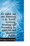 Der Asphalt und Seine Anwendung in der Technik, Wilhelm Jeep, 1110240899