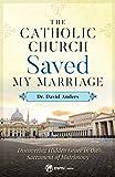 The Catholic Church Saved My