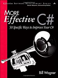 More Effective C#: 50 Specific Ways to Improve Your C#