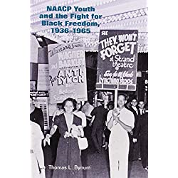 NAACP Youth and the Fight for Black Freedom, 1936–1965