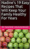 Product review for Nadine's  19 Easy Recipes That Will Keep Your Family Healthy For Years