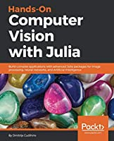 Hands-On Computer Vision with Julia Front Cover