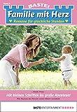 Familie mit Herz - Folge 06: Mit kleinen Schritten ins große Abenteuer (German Edition)