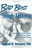 Bad Boys and Tough Tattoos, Samuel M. Steward and Wardell B. Pomeroy, 1560240237