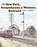 The New York, Susquehanna and Western Railroad, Robert E. Mohowski, 0801872227