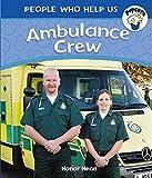 Ambulance Crew (People Who Help Us)