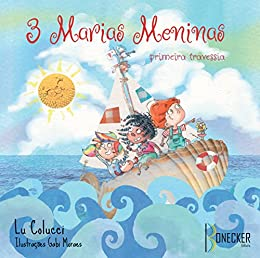 3 Marias meninas: primeira travessia (Portuguese Edition) by [Colucci, Luciana]