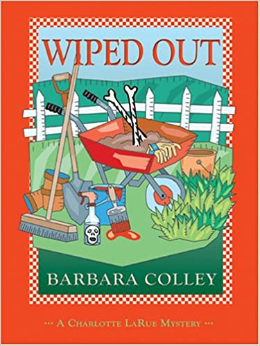 Wiped Out (A Charlotte LaRue Mystery)