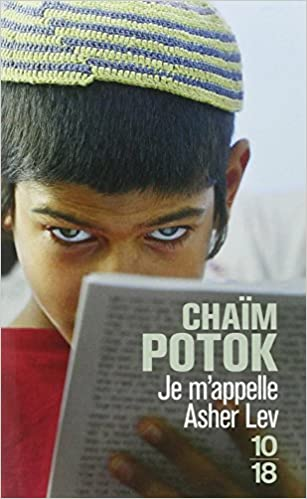 Je m'appelle Asher Lev - Chaim Potok