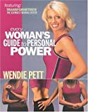 Every Woman's Guide to Personal Power, Wendie Pett, 1932458093