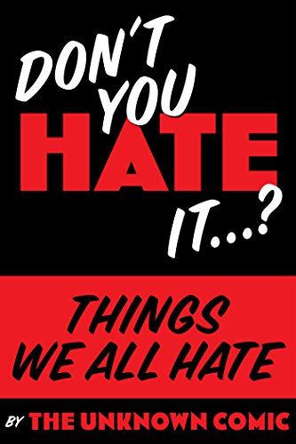 """Things We All HATE: """"Don"""