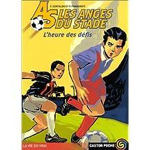 ANGES DU STADE 1 (LES) : L'HEURE DES DÉFIS