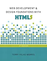 Web Development and Design Foundations with HTML5, 8th Edition Front Cover
