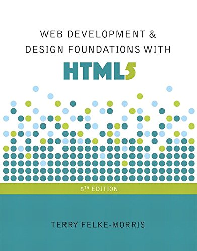 134322754 - Web Development and Design Foundations with HTML5 (8th Edition)
