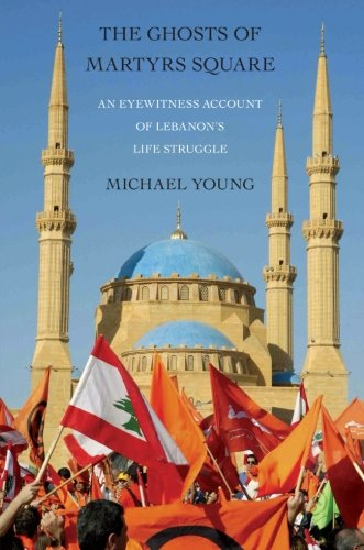 The Ghosts of Martyrs Square: An Eyewitness Account of Lebanon's Life Struggle pdf epub