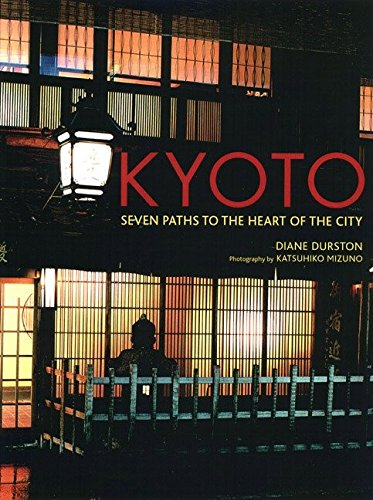 Kyoto: Seven Paths to The Heart of The City pdf