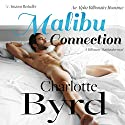 Malibu Connection: A Billionaire Matchmaker Novel Audiobook by Charlotte Byrd Narrated by Scott Kay, Brooke Nickerson