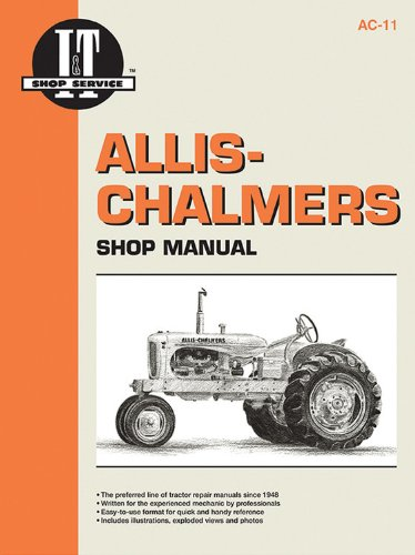 Allis Chambers Shop Manual Models B C CA G RC WC WD + (I&t Shop Service, Ac-11/9402568)