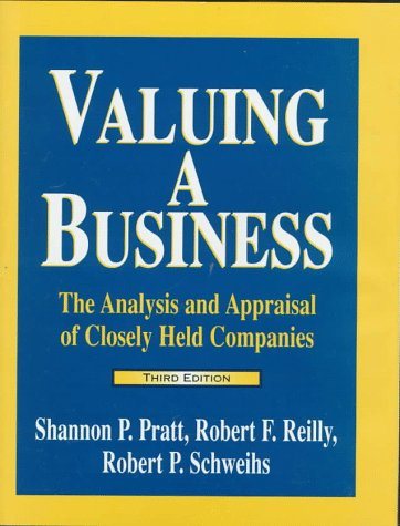 Valuing a Business: The Analysis and Appraisal of Closely Held Companies (Valuing a Business, 3rd ed. the Analysis and Appraisal of Closely Held Companies)