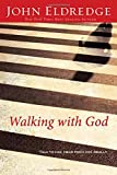 Walking With God: Talk to Him, Hear From Him, Really