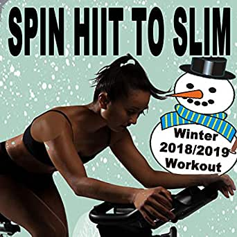 Spin H.I.I.T. To Slim (Winter 2018/2019 Workout - Spinning the ...