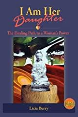 I Am Her Daughter: The Healing Path to a Woman's Power (Woman, Awake) (Volume 2) Paperback