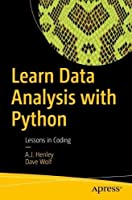 Learn Data Analysis with Python: Lessons in Coding Front Cover