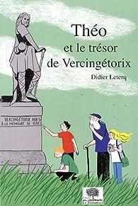 Théo et le trésor de Vercingétorix par Didier Leterq