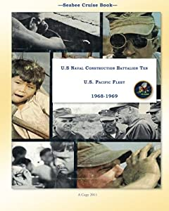 Seabee Cruise Book U.S Naval Construction Battalion Ten U.S. Pacific Fleet 1968-1969 from CreateSpace Independent Publishing Platform