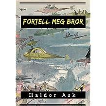 Fortell meg bror (Norwegian Edition)