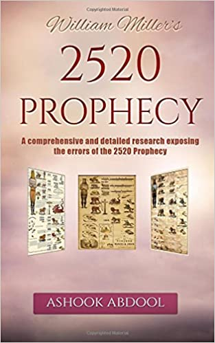 William millers 2520 prophecy a comprehensive and detailed 2520 prophecy a comprehensive and detailed research exposing the errors of the 2520 prophecy mr ashook abdool 9781519235015 amazon books fandeluxe Images