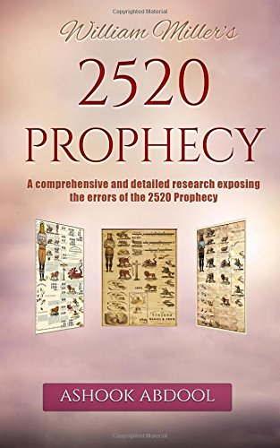 William Miller's 2520 Prophecy: A comprehensive and detailed research exposing the errors of the 2520 prophecy