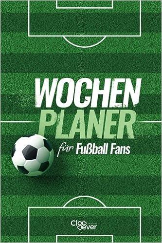 Wochenplaner Fuer Fussballfans Gruener Wochenplaner Nicht