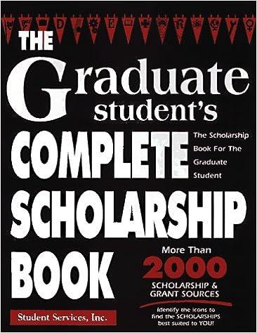 the graduate student s complete scholarship book graduate student s
