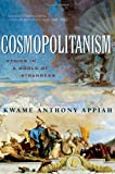 Cosmopolitanism, Kwame Anthony Appiah, 039332933X