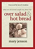 Over Salad and Hot Bread, Mary Jenson, 158229495X