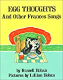 Egg Thoughts and Other Frances Songs, Russell Hoban, 0064433781