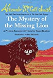 The Mystery of the Missing Lion (Precious Ramotswe Mysteries for Young Readers, Band 3)