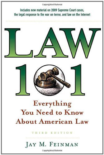 Law 101: Everything You Need to Know About American Law (Law 101: Everything You Need to Know about the American Legal System) 3rd edition by Feinman, Jay M. (2014) Hardcover