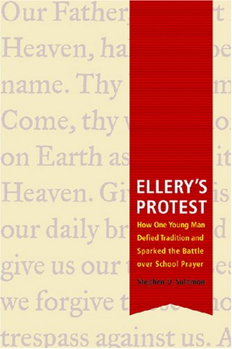 Ellery's Protest: How One Young Man Defied Tradition and Sparked the Battle over School Prayer